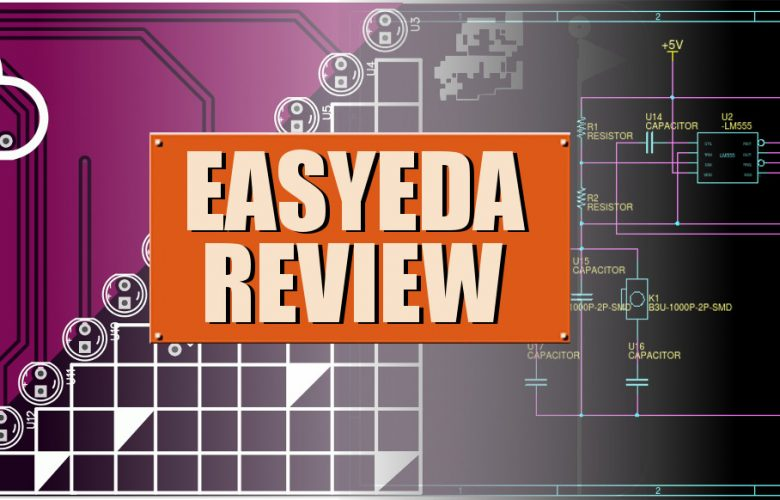 A Full Review of EasyEDA: A Circuit EDA Online Tool - Atadiat