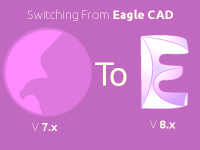 A Guide to Switch from Eagle CAD V 7.x to V 8.x